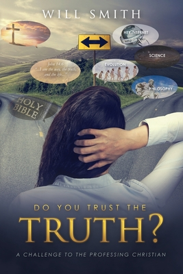Do You Trust the Truth?: A challenge to the professing Christian by Will Smith