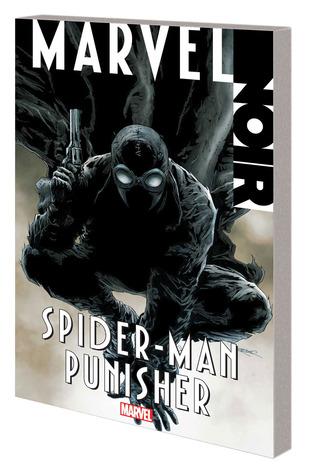 Marvel Noir: Spider-Man/Punisher by Carmine Di Giandomenico, David Hine, Antonio Fuso, Fabrice Sapolsky, Paul Azaceta, Frank Tieri