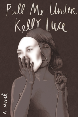Pull Me Under: A Novel by Kelly Luce