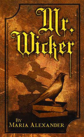 Mr. Wicker by Maria Alexander