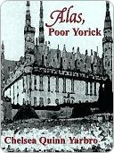 Alas, Poor Yorick by Chelsea Quinn Yarbro