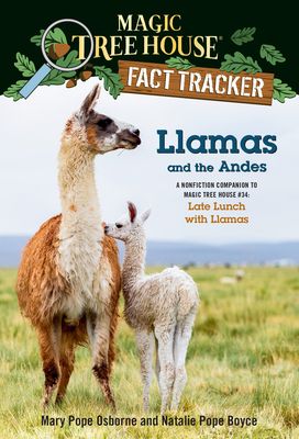 Llamas and the Andes: A Nonfiction Companion to Magic Tree House #34: Late Lunch with Llamas by Natalie Pope Boyce, Mary Pope Osborne