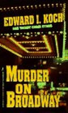 Murder on Broadway by Wendy Corsi Staub, Edward I. Koch