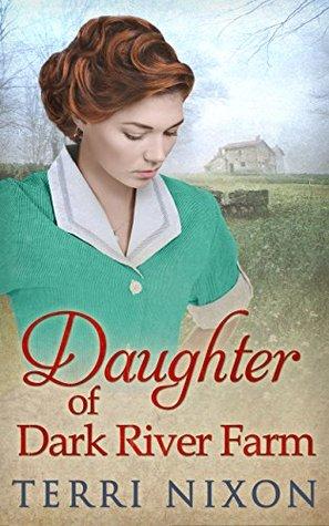 Daughter of Dark River Farm by Terri Nixon