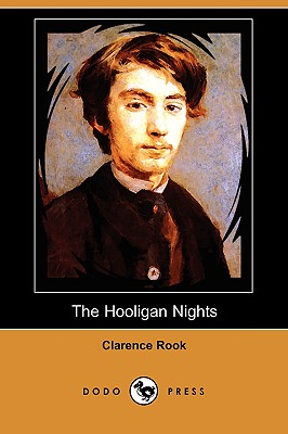 The Hooligan Nights (Dodo Press) by Clarence Rook