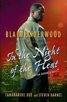 In the Night of the Heat by Tananarive Due, Steven Barnes, Blair Underwood