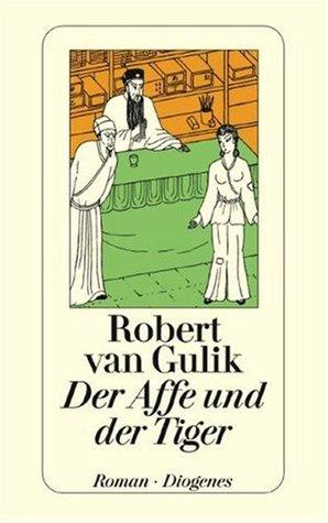 Der Affe und der Tiger by Robert van Gulik