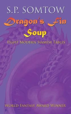 Dragon's Fin Soup by S. P. Somtow