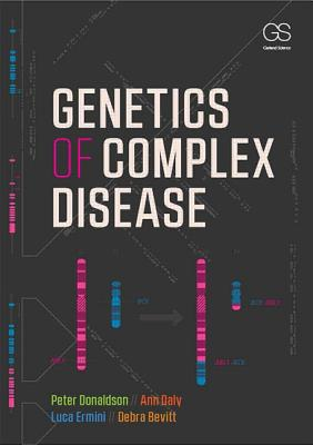 Genetics of Complex Disease by Ann Daly, Luca Ermini, Peter Donaldson