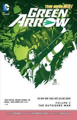 Green Arrow, Volume 5: The Outsiders War by Bill Sienkiewicz, Marcelo Maiolo, Denys Cowan, Jeff Lemire, Andrea Sorrentino