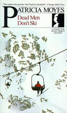 Dead Men Don't Ski by Patricia Moyes