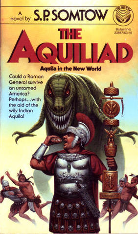 Aquila in the New World by S.P. Somtow