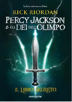Percy Jackson & gli Dei dell'Olimpo: Il libro segreto by Rick Riordan, Manuela Salvi