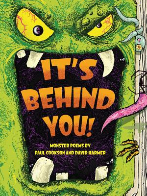 It's Behind You!: Monster Poems by by Paul Cookson, David Harmer