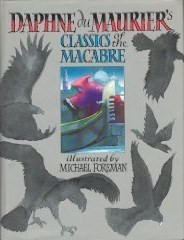 Classics of the Macabre by Michael Foreman, Daphne du Maurier