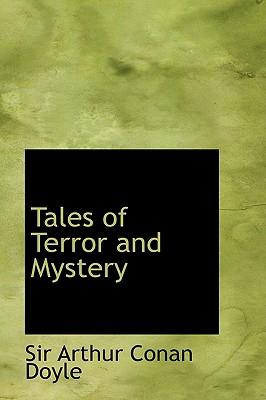 Tales of Terror and Mystery by Sir Arthur Conan Doyle, Arthur Conan Doyle