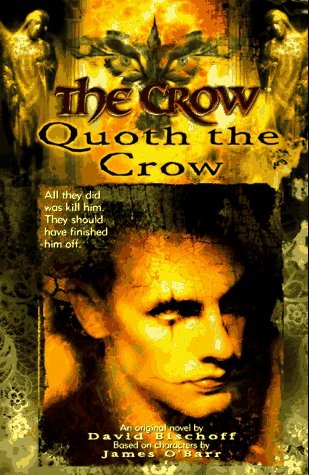 The Crow: Quoth the Crow by James O'Barr, David Bischoff