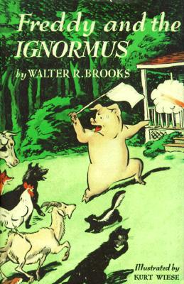 Freddy and the Ignormus by Kurt Wiese, Walter R. Brooks
