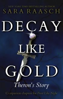 Decay Like Gold by Sara Raasch