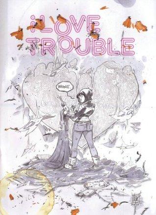 I Love Trouble by Kel Symons