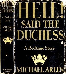 Hell! Said the Duchess: A Bedtime Story by Michael Arlen