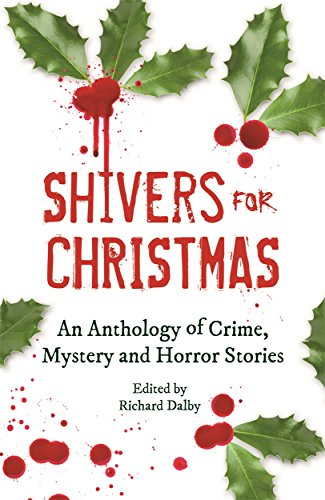 Shivers for Christmas: An Anthology of Crime, Mystery and Horror Stories by Richard Dalby