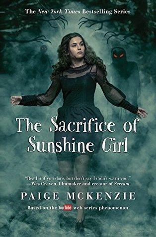 The Sacrifice of Sunshine Girl by Paige McKenzie, Nancy Ohlin
