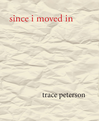Since I Moved In by Trace Peterson