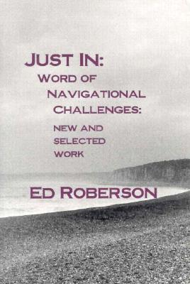 Just In: Word of Navigational Challenges: New and Selected Work by Ed Roberson