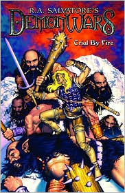 Trial by Fire by Caesar Rodriguez, Ron Wagner, R.A. Salvatore