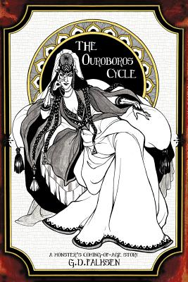 The Ouroboros Cycle, Book 1: A Monster's Coming of Age Story by G. D. Falksen