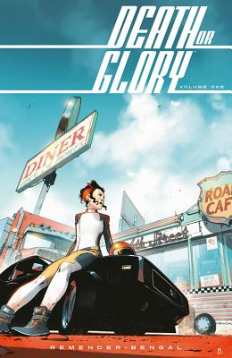 Death or Glory Volume 1: She's Got You by Rick Remender