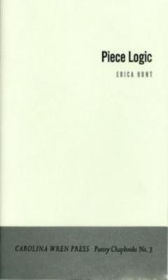 Piece Logic by Erica Hunt