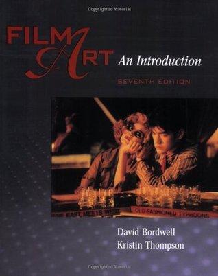 Film Art: An Introduction by David Bordwell, Kristin Thompson