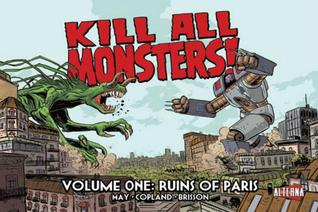 Kill All Monsters!, Volume 1: Ruins of Paris by Michael May, Jason Copland