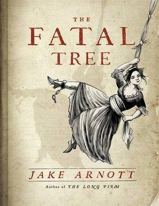 The Fatal Tree by Jake Arnott