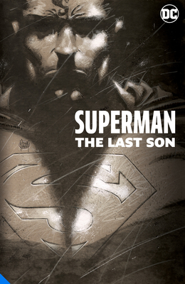 Superman: The Last Son the Deluxe Edition by Richard Donner, Geoff Johns
