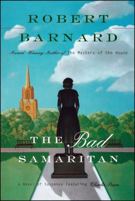Bad Samaritan: A Novel of Suspense Featuring Charlie Peace by Robert Barnard