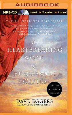 A Heartbreaking Work of Staggering Genius: A Memoir Based on a True Story by Dave Eggers