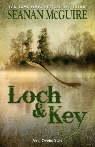 Loch and Key by Seanan McGuire