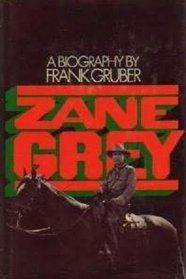 Zane Grey: A Biography by Frank Gruber