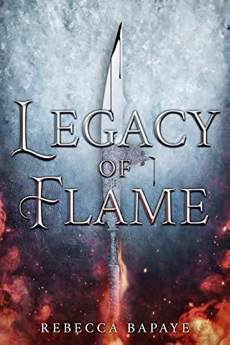 Legacy of Flame by Rebecca Bapaye