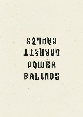 Power Ballads by Garrett Caples