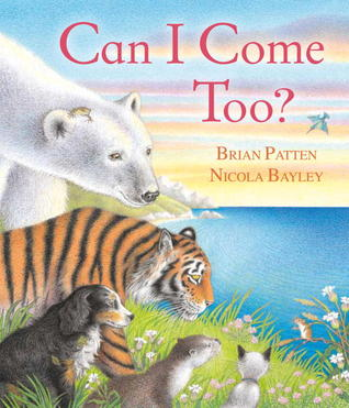 Can I Come Too? by Nicola Bayley, Brian Patten
