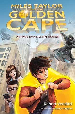 Attack of the Alien Horde by Robert Venditti, Dusty Higgins