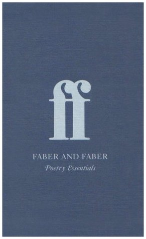 Faber and Faber: Poetry Essentials by Various, Philip Larkin, Ted Hughes, Sylvia Plath, Siegfried Sassoon, Wendy Cope, Seamus Heaney, Simon Armitage, T.S. Eliot