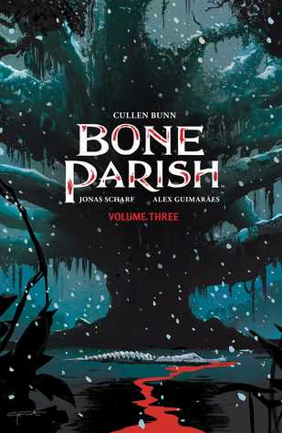 Bone Parish, Vol. 3 by Alex Guimaraes, Cullen Bunn, Jonas Scharf