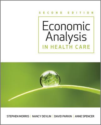 Economic Analysis in Healthcare by David Parkin, Nancy Devlin, Stephen Morris