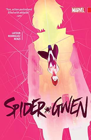 Spider-Gwen, Vol. 2 by Chris Visions, Marcio Takara, Jason Latour, Robbi Rodriguez, Bengal, Tom Taylor