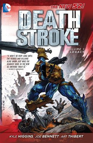 Deathstroke, Volume 1: Legacy by Kyle Higgins, Vicente Cifuentes, Eduardo Pansica, Art Thibert, Joe Bennett, Simon Bisley